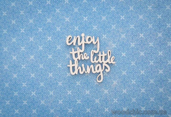 "Чипборд Надпись ""Enjoy the little things"""